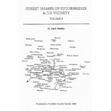 Streetnames of Stourbridge and Its Vicinity Vol 2