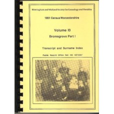 Bromsgrove Part 1 - 1851 census Surname index Volume 10