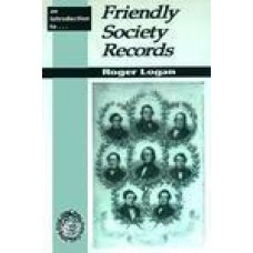 An Introduction To Friendly Society Records - By Roger Logan