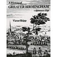 A History of Greater Birmingham - down to 1830