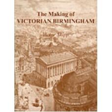 The Making of Victorian Birmingham