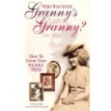 Who was your Granny's Granny - How to grow your Family Tree