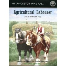 My Ancestor was an Agricultural Labourer - 2nd edition