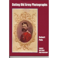Dating Old Army Photographs, By Robert Pols
