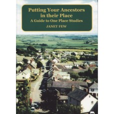 Putting your Ancestors in their Place - A Guide to One Place Studies
