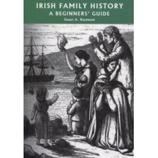 Irish Family History A Beginners' Guide