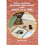 Family History Research Challenges And How To Solve Them