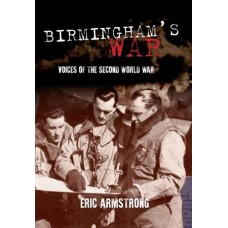 Birmingham's War - Voices of the Second World War