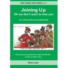 Joining Up in First World War - A selection of WW1 postcards
