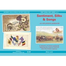 Sentiment, Silks & Songs - A selection of WW1 postcards