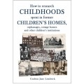 How to research childhoods spent in former children's homes, orphanages, cottage homes and other children's institutions