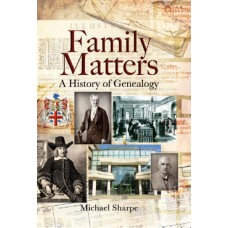 Family Matters - A History of Genealogy