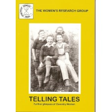 Telling Tales - Further Glimpses of the lives of Coventry Women
