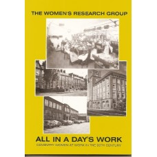 All In A Day's Work - Coventry Women at Work in the 20th Century