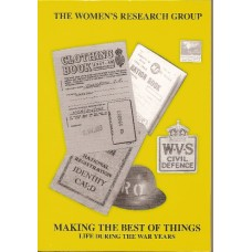 Making The Best Of Things - Life During the War Years for Coventry Women