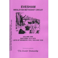 Evesham Wesleyan Methodist Circuit Volume One - Baptisms 1813-1879 - Lists of Members 1816, 1824 and 1838