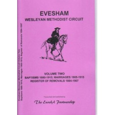 Evesham Wesleyan Methodist Circuit Volume Two - Baptisms 1880-1915 - Marriages 1905-1915 and Register of Removals 1884-1907