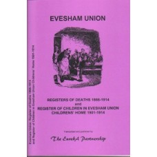 Evesham Union - Register of Deaths 1866-1914 and Register of Children in Evesham Union Childrens' Home 1910-1914