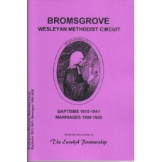 Bromsgrove Wesleyan Methodist Circuit - Baptisms 1815-1941 Marriages 1900-1920