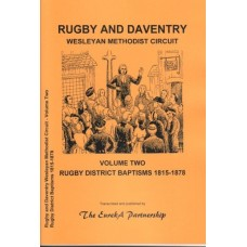 Rugby and Daventry Wesleyan Methodist Circuit Volume Two - Rugby District Baptisms 1815-1878