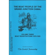 The Boat People of the Grand Junction Canal Volume Three - Boat Registrations 1879-1929