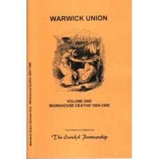 Warwick Union Volume One - Workhouse Deaths 1854-1909