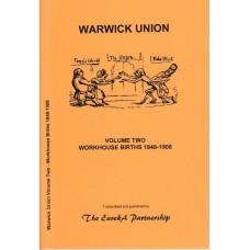 Warwick Union Volume Two - Workhouse Births 1848-1908