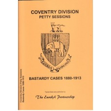 Coventry Division Petty Sessions - Bastardy Cases 1880-1913