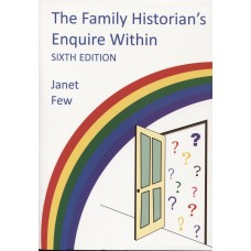 The Family Historian's Enquire Within  (Sixth Edition)