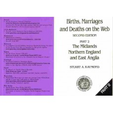 Births, Marriages and Deaths on the Web - Part 2: The Midlands, Northern England and East Anglia
