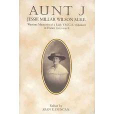 Aunt J - Wartime Memories of a Lady Y.M.C.A. Volunteer in France 1915-1918
