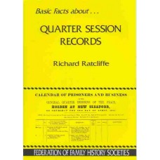 Basic Facts about...Quarter Session Records
