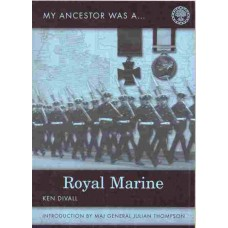 My Ancestor Was A Royal Marine By Ken Divall