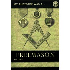 My Ancestor Was A Freemason - A Guide To Sources For Family Historians By Pat Lewis