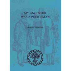 My Ancestor Was A Policeman By Anthony Shearman