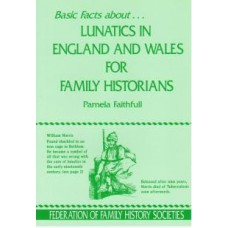 Basic Facts About...Lunatics in England and Wales for Family Historians