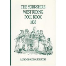 The Yorkshire West Riding Poll Book 1835