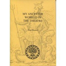 My Ancestor Worked In The Theatre By Alan Ruston