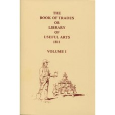 The Book of Trades or Library of Useful Arts 1811: Volume 1