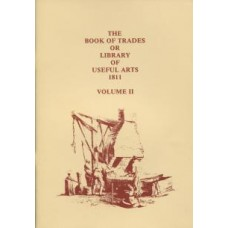The Book of Trades or Library of Useful Arts 1811: Volume 2