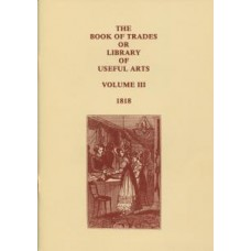 The Book of Trades or Library of Useful Arts 1811: Volume 3