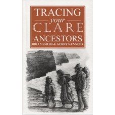 Tracing Your Clare Ancestors By Brian Smith & Gerry Kennedy