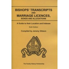 Bishops Transcripts and Marriage Licences, Bonds and Allegations