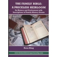 The Family Bible: A Priceless Heirloom - Its History & Evolvement With Inscriptions Of Family History Events By Rena King