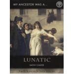 My Ancestor was a ... Lunatic