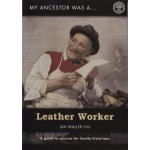 My Ancestor was a ... Leather Worker