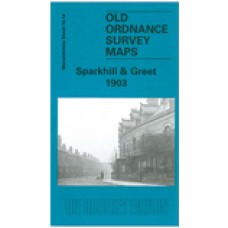 Sparkhill and Greet 1903 - Old Ordnance Survey Maps - The Godfrey Edition