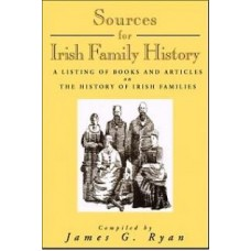 Sources for Irish Family History By James G Ryan