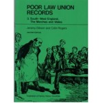 Poor Law Union Records – Volume 3: South West England, The Marches & Wales By Jeremy Gibson & Colin Rogers