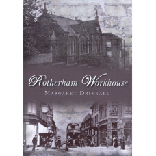 Rotherham Workhouse By Margaret Drinkall